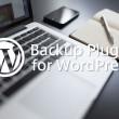 おすすめはコレ!WordPressのバックアップ用プラグインベスト5
